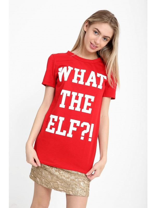 What The Elf Slogan Printed T Shirt